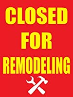 Closed For Remodeling Retail Display Sign 18w x 24h 5 Pack [並行輸入品]