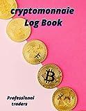 cryptomonnaie Log Book: traders journal notebook for cryptomonnaie | Crypto Trading Journal |Cryptocurrency planing