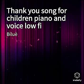 Thank you song for children piano and voice low fi