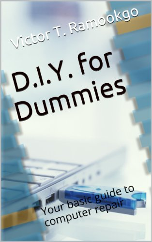 D.I.Y. for Dummies: Your basic guide to computer repair