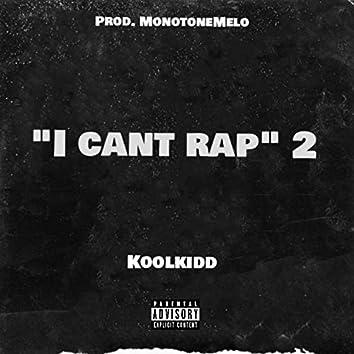 I Can't Rap 2