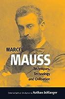 Techniques, Technology and Civilization (Publications of the Durkheim Press)