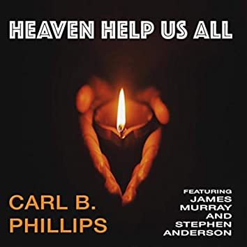 Heaven Help Us All (feat. James Murray & Stephen Anderson)