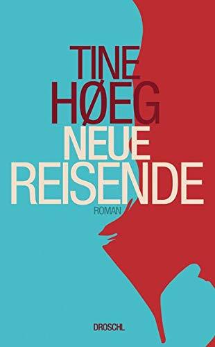 Buchseite und Rezensionen zu 'Neue Reisende: Roman' von Tine Høeg