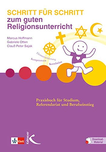 Schritt für Schritt zum guten Religionsunterricht: Praxisbuch für Studium, Referendariat und Berufseinstieg