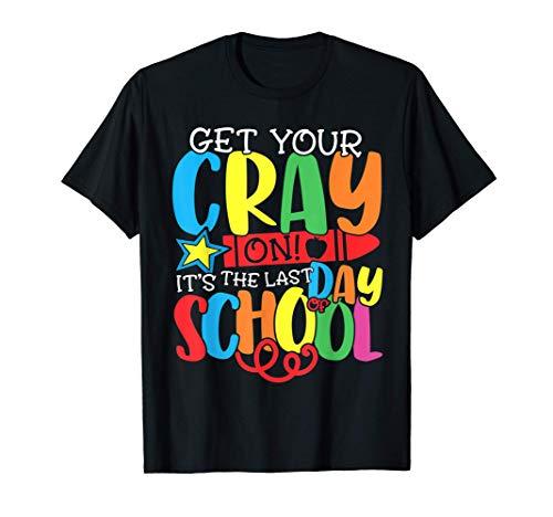 Get Your Crayon Happy Last Day Of School Teacher Student T-Shirt