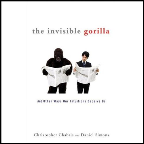 The Invisible Gorilla     And Other Ways Our Intuitions Deceive Us              Written by:                                                                                                                                 Christopher Chabris,                                                                                        Daniel Simons                               Narrated by:                                                                                                                                 Dan Woren                      Length: 9 hrs and 20 mins     2 ratings     Overall 3.5