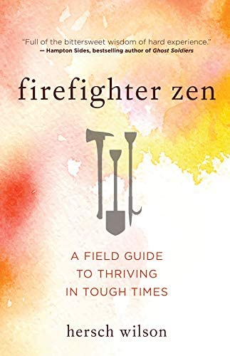 Firefighter Zen A Field Guide to Thriving in Tough Times product image