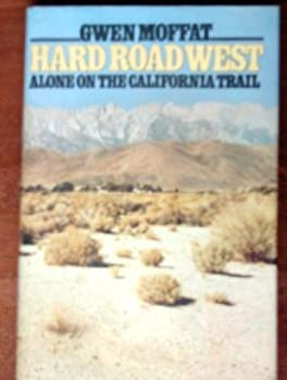 Hard Road West: Alone On The California Trail 0670361453 Book Cover