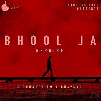 Bhool Ja Reprise
