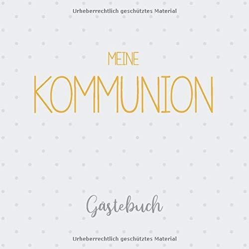 Meine Kommunion, Gästebuch: Erinnerungsalbum & Kommunionsalbum für Jungen und Mädchen