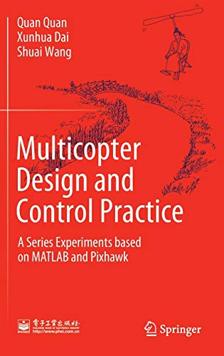 Multicopter Design and Control Practice: A Series Experiments based on MATLAB and Pixhawk