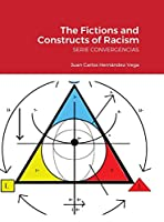 The Fictions and Constructs of Racism