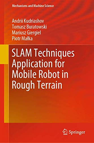 SLAM Techniques Application for Mobile Robot in Rough Terrain: 87 (Mechanisms and Machine Science)