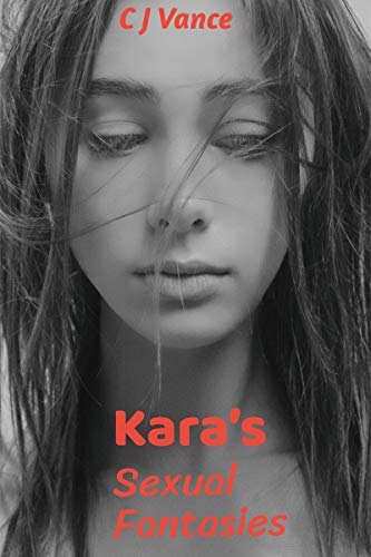 Kara's Sexual Fantasies (English Edition)