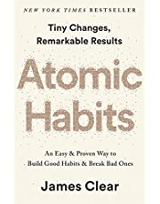 Atomic Habits: an Easy & Proven Way to Build Good Habits and Break Bad Ones