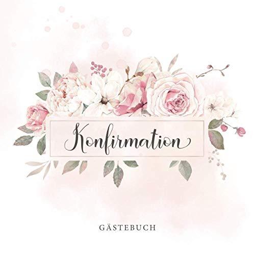 Konfirmation Gästebuch: Geschenkidee als Erinnerung an die Konfirmationsfeier・80 Seiten mit...