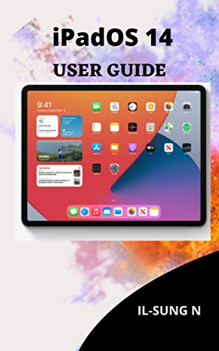 iPadOS 14 USER GUIDE: Step by step quick instruction manual and user guide for iPadOS 14 for beginners, newbies and seniors