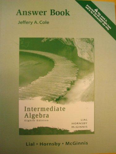 INTERMEDIATE ALGEBRA (ANSWER BOOK-JEFFERY A. COLE)