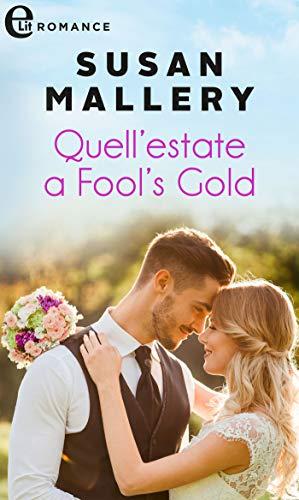 Quell'estate a Fool's Gold (eLit) di [Susan Mallery]