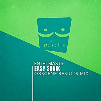 Enthusiasts (Obscene Results Mix)