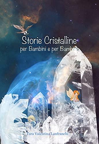 Storie Cristalline per Bambini e per Bambine (Italian Edition)