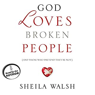 God Loves Broken People     And Those Who Pretend They're Not              By:                                                                                                                                 Sheila Walsh                               Narrated by:                                                                                                                                 Sheila Walsh                      Length: 7 hrs and 38 mins     1 rating     Overall 5.0