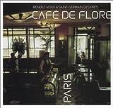 Cafe De Flore: Rendez-Vous a Saint-Germain des Pres by Cafe De Flore (2003-02-18)
