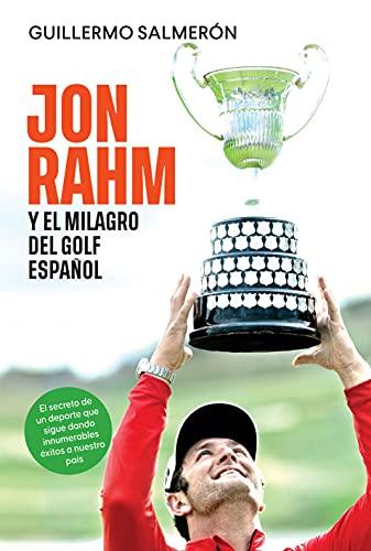 Jon Rham y el milagro del golf español de Guillermo Salmerón
