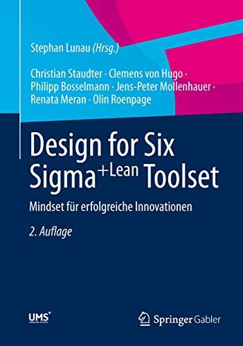 Design for Six Sigma+Lean Toolset: Mindset für erfolgreiche Innovationen