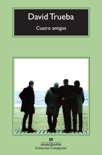 Cuatro amigos (Compactos nº 592) de [David Trueba]