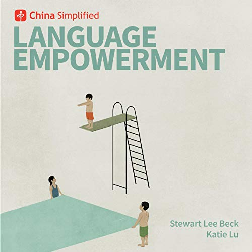 China Simplified: Language Empowerment     Demystify Chinese Culture and Fire Up Your Mandarin!              By:                                                                                                                                 Stewart Lee Beck,                                                                                        Katie Lu                               Narrated by:                                                                                                                                 Stewart Lee Beck,                                                                                        Katie Lu                      Length: 2 hrs and 19 mins     19 ratings     Overall 4.3