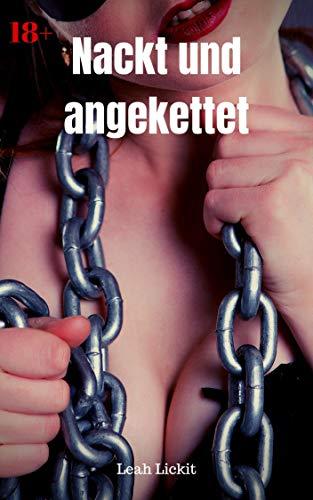 Nackt und angekettet: BDSM Story