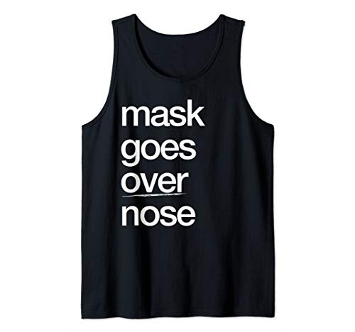 Mask Goes Over Nose PSA Quarantine Social Distance Tank Top