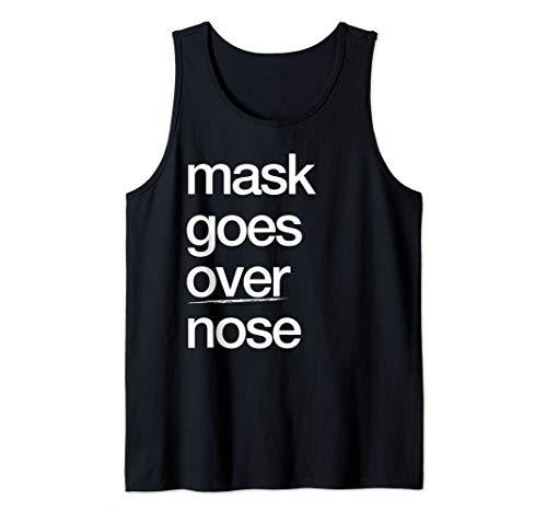 Mask Goes Over Nose PSA Quarantine Social Distance Tank Top