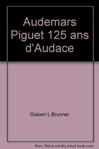 AP Audemars Piguet: 125 ans d'audace
