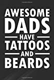 Dads: Fathers Day Awesome Have Tattoos And Beards Notebook, Journal for Writing, Size 6' x 9', 164 Pages