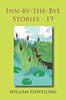 Inn-By-The-Bye Stories - 19