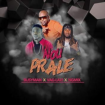 Nou Prale Vag Lavi (feat. Busy Man)
