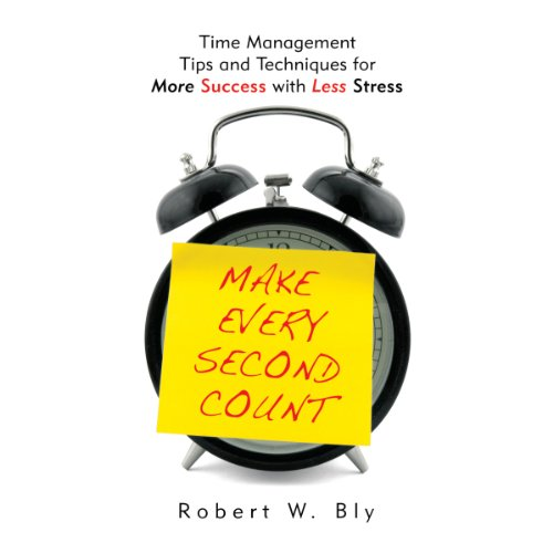 Make Every Second Count     Time Management Tips and Techniques for More Success With Less Stress              By:                                                                                                                                 Robert Bly                               Narrated by:                                                                                                                                 Lee Strayer                      Length: 7 hrs and 8 mins     5 ratings     Overall 2.6