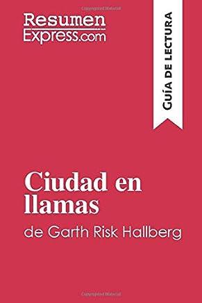 Ciudad en llamas de Garth Risk Hallberg (Guía de lectura): Resumen y análisis completo