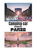 Camping car en route vers Paris: Carnet de voyage en camping car /Parfait complément à votre guide de voyage/ journal de voyage à completer /partez découvrir Paris