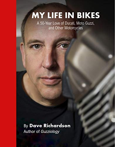 My Life in Bikes: A 50-Year Love of Ducati, Moto Guzzi, and Other Motorcycles (English Edition)