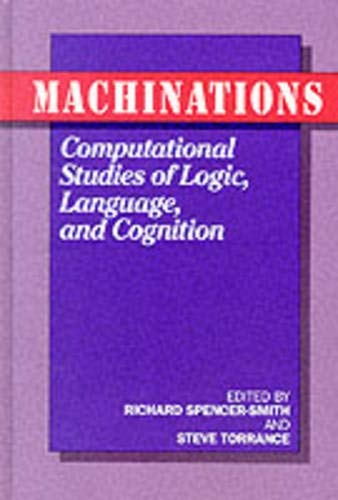 Machinations : Computational Studies of Logic, Language, and Cognition