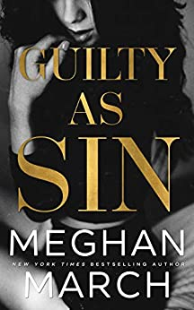 Guilty as Sin (Sin Trilogy Book 2) by [Meghan March]