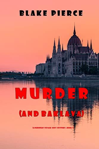 Murder (and Baklava) (A European Voyage Cozy Mystery—Book 1) by [Blake Pierce]