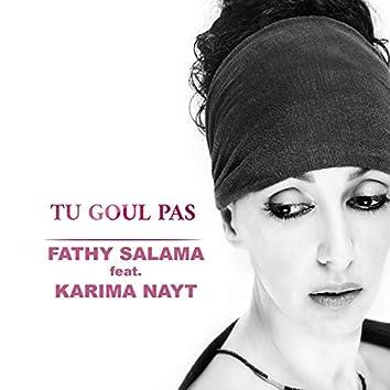 Tu Goul Pas (feat. Karima Nayt)