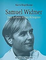 Samuel Widmer: Das Leben eines Kriegers