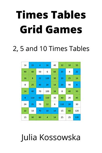 2, 5 and 10 Times Tables Grid Games: Ideal for those practising their 2, 5 and 10 times tables (Galactic Grid Games Book 13)