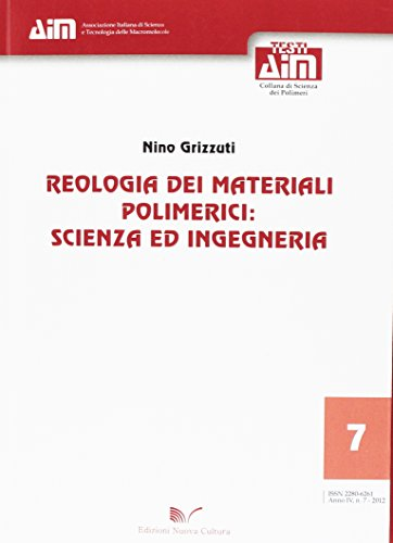 Reologia dei materiali polimerici. Scienza ed ingegneria